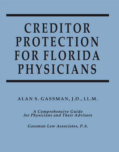 Creditor Protection For Florida Physicians By Alan S. Gassman