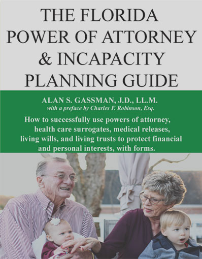 THe Florida Power or Attorney & Incapacity Planning Guide